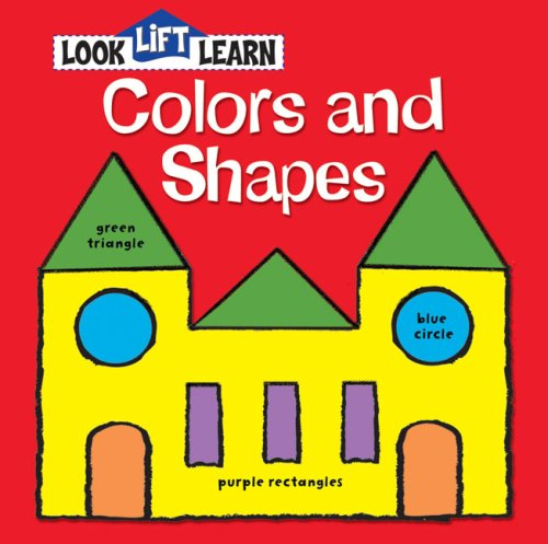 9780794417864: Look Lift Learn Colors and Shapes
