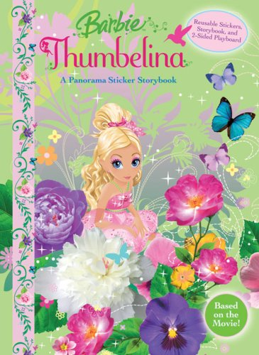 9780794417918: Barbie Thumbelina: A Panorama Sticker Storybook [With Reusable Stickers] (Barbie (Reader's Digest Children's Publishing))