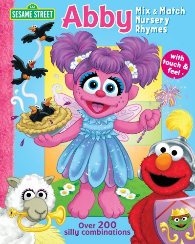 Sesame Street Abby Nursery Rhymes Mix & Match (0794417930) by Carol Monica