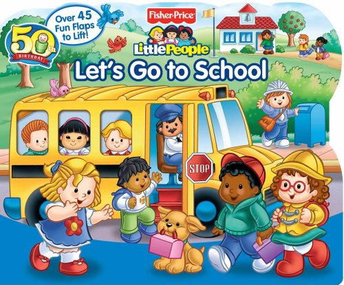 9780794418779: Fisher-Price Little People Let's Go to School