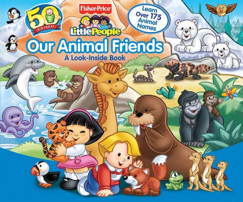 9780794418786: Our Animal Friends: A Look-Inside Book (Fisher Price Little People)