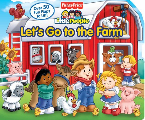 9780794419202: Fisher-Price Little People: Let's Go to the Farm (Lift-the-Flap)