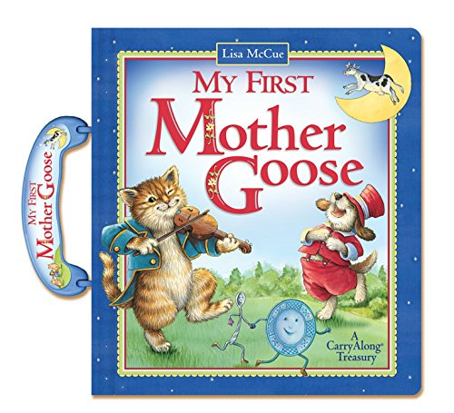 My First Mother Goose: A CarryAlong Treasury (Carry Along Books) (0794419313) by Lisa McCue