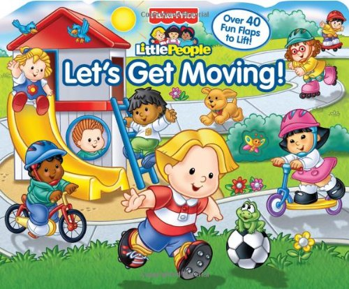 9780794420093: Let's Get Moving! (Fisher Price Little People)