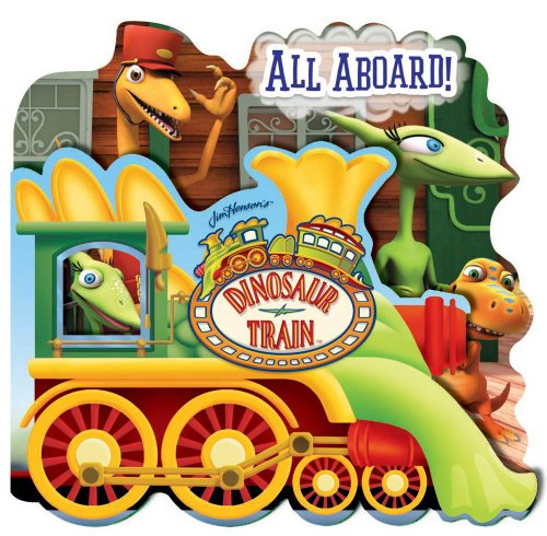 9780794422936: Dinosaur Train All Aboard! (SHAPED FOLD-OUT)