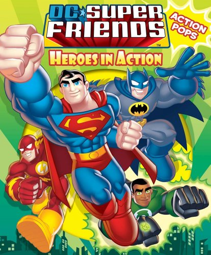 DC Super Friends Heroes in Action with Action Pop-Outs (Pop-Up Book)