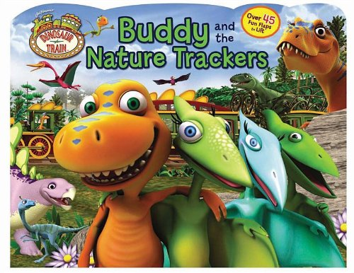 Dinosaur Train Buddy and the Nature Trackers (Lift-the-Flap): Dinosaur Train; Froeb, Lori C.