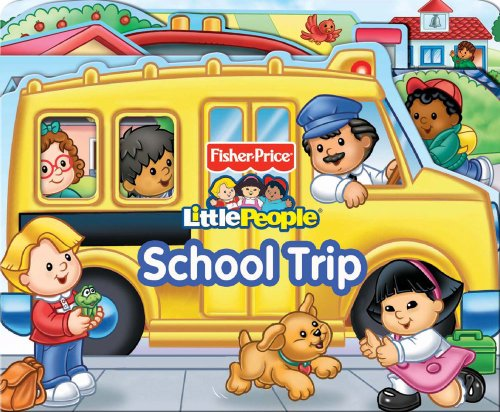9780794425241: School Trip (Fisher Price Little People)
