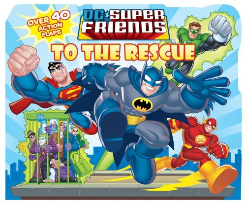 DC Super Friends to the Rescue Lift-The-Flap: Reader's Digest