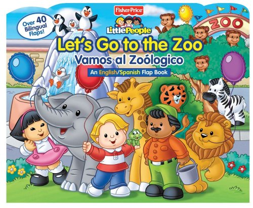 9780794425838: FISHER-PRICE LET'S GO TO THE ZOO!/VAMOS A EL ZOOLÓGICO! (Lift-the-Flap)