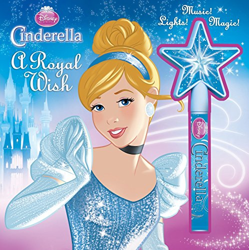 9780794427016: Disney Princess Cinderella A Royal Wish: Storybook and Wand (Musical Toy)