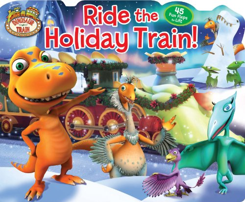 9780794427122: Dinosaur Train Ride the Holiday Train! (Lift-the-Flap)