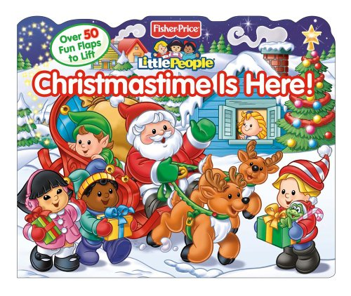 9780794427184: Fisher-Price Little People Christmastime Is Here! (Lift-the-Flap)