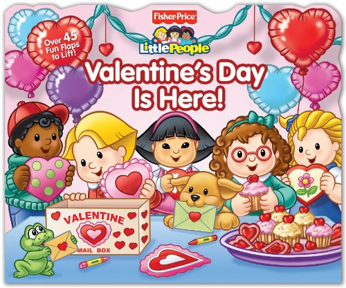 9780794427313: Fisher-Price Little People: Valentine's Day Is Here! (Lift-the-Flap)