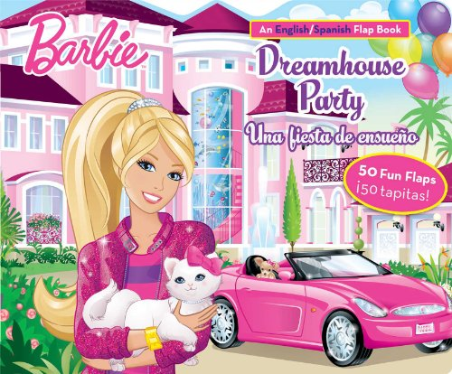 9780794428747: Barbie Dreamhouse Party/Una Fiesta de Ensueno: An English/Spanish Flap Book