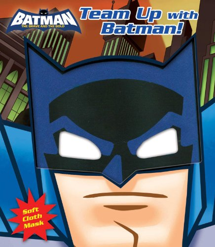 9780794429218: Team Up with Batman! [With Soft Cloth Mask] (Batman: the Brave and the Bold)