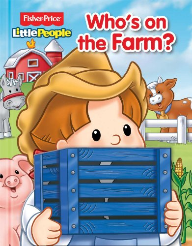 Fisher-Price Little People Who's on the Farm?: Fisher-Price