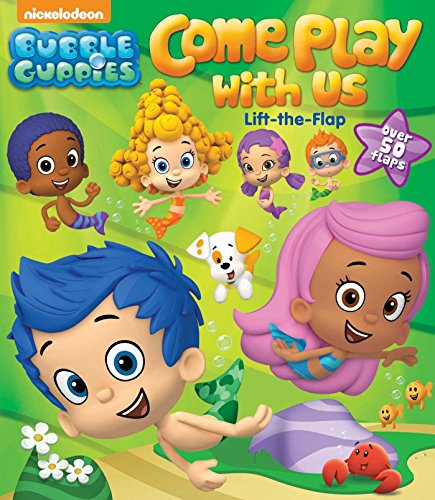 9780794430351: Bubble Guppies: Come Play with Us: Lift-The-Flap
