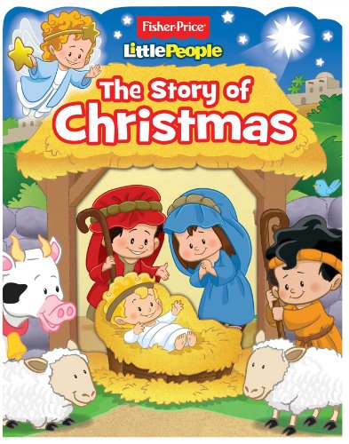 9780794431983: Fisher-Price Little People: The Story of Christmas (Boardbooks - Board Book)