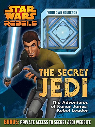 9780794432904: The Secret Jedi: The Adventures of Kanan Jarrus: Rebel Leader