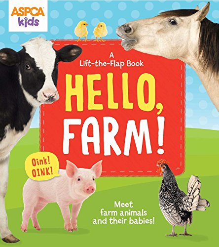 9780794432980: ASPCA kids: Hello, Farm!: A Lift-the-Flap Book