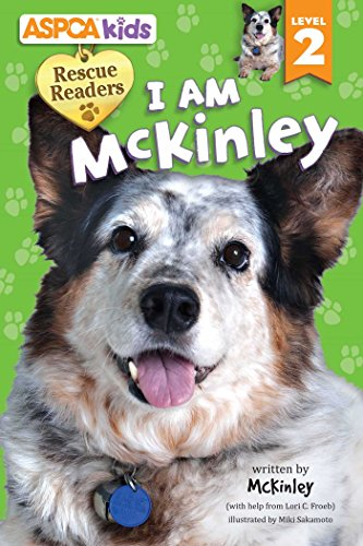 ASPCA Kids: Rescue Readers: I Am McKinley: Lori C Froeb