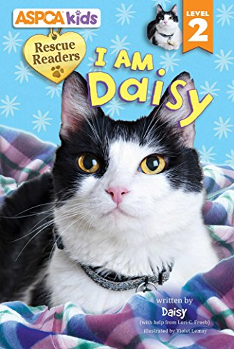 ASPCA Kids: Rescue Readers: I Am Daisy: Lori Froeb