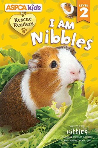 ASPCA Kids: Rescue Readers: I Am Nibbles: Lori C Froeb
