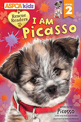 ASPCA Kids: Rescue Readers: I Am Picasso: Lori C Froeb