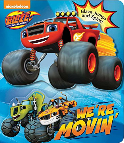 9780794437626: Blaze and the Monster Machines: We're Movin'