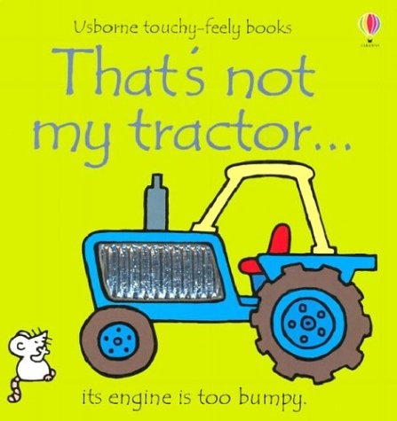 9780794500115: That's Not My Tractor... (Usborne Touchy-Feely Board Books)