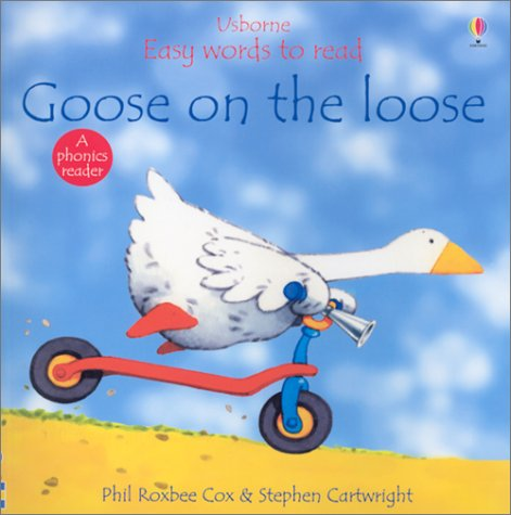 Goose on the Loose (Easy Words to Read) (0794500366) by Phil Roxbee Cox; Jenny Tyler