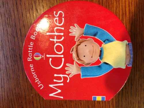 My Clothes (Usborne Rattle Books): Jo Litchfield