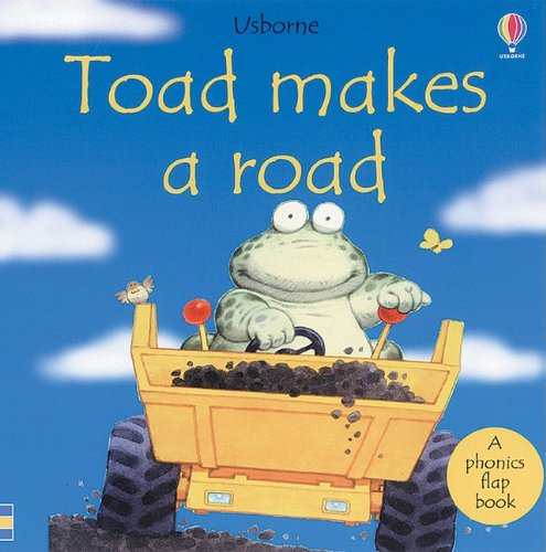 9780794500627: Toad Makes a Road: Phonics Flap Book (Phonics Board Books)