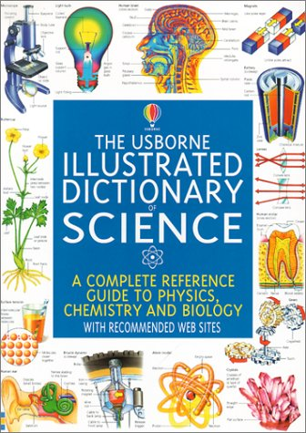9780794500641: The Usborne Illustrated Dictionary of Science: A Complete Reference Guide to Physics, Chemistry, and Biology (Usborne Illustrated Dictionaries)