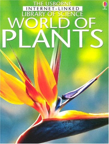 World of Plants: Internet-Linked (Library of Science): Laura Howell; Kirsteen