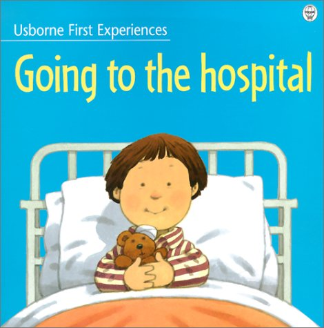 9780794501068: Going to the Hospital (Usborne First Experiences)