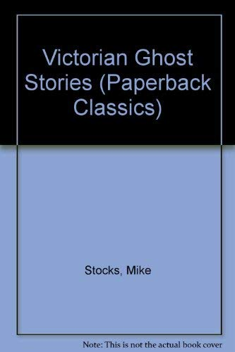 9780794501129: Victorian Ghost Stories (Paperback Classics)