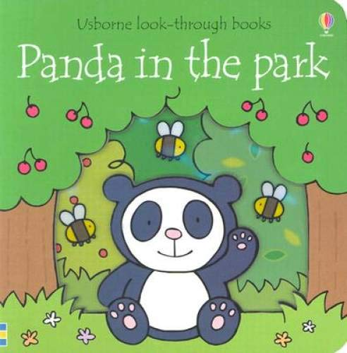 Panda in the Park (Usborne Look-Through Books): Milbourne, Anna