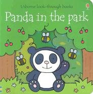 Panda in the Park (Usborne Look-Through Books): Milbourne, Anna