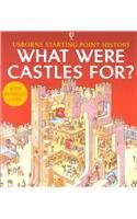 9780794501785: What Were Castles For? (Usborne Starting Point History)