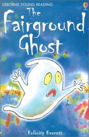 The Fairground Ghost (Usborne Young Reading: Series Two): Felicity Everett