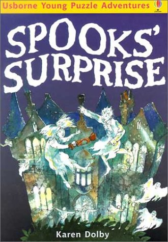 Spooks Surprise (Usborne Young Puzzle Adventures) (0794502342) by Karen Dolby