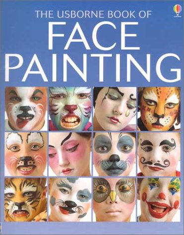 9780794502362: The Usborne Book of Face Painting (How to Make)