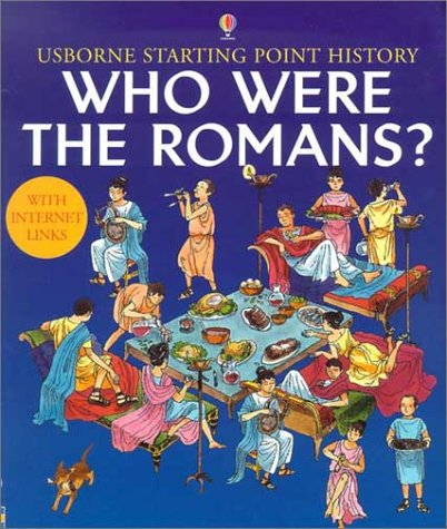 Who Were the Romans? (Usborne Starting Point History) (0794502474) by Phil Roxbee-Cox