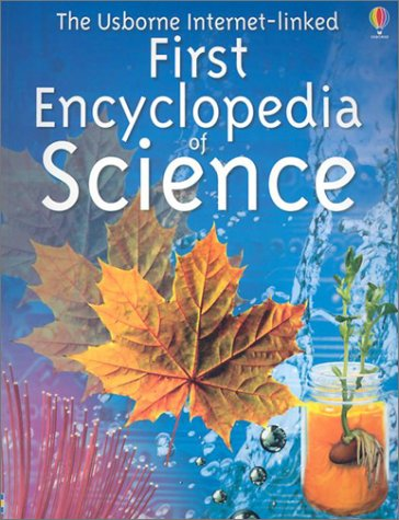 9780794502737: The Usborne Internet-Linked First Encyclopedia of Science
