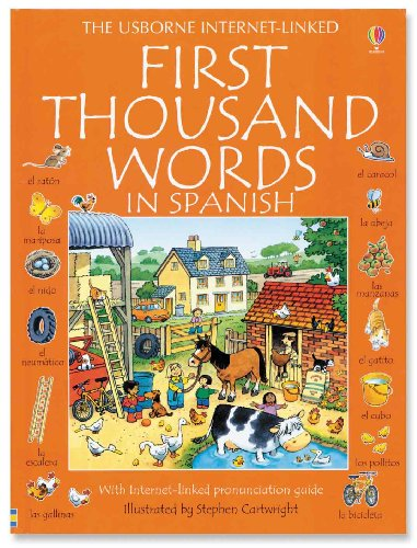 First Thousand Words in Spanish: With Internet-Linked Pronunciation Guide: Heather Amery