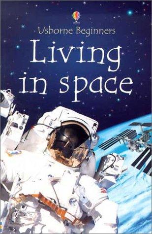 9780794503017: Living in Space (Usborne Beginners)