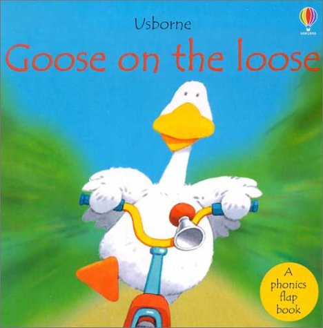 9780794503055: Goose on the Loose (Phonics Board Books)