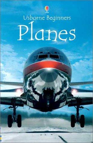 Planes (Usborne Beginners): Patchett, Fiona;Coombs, L. F.